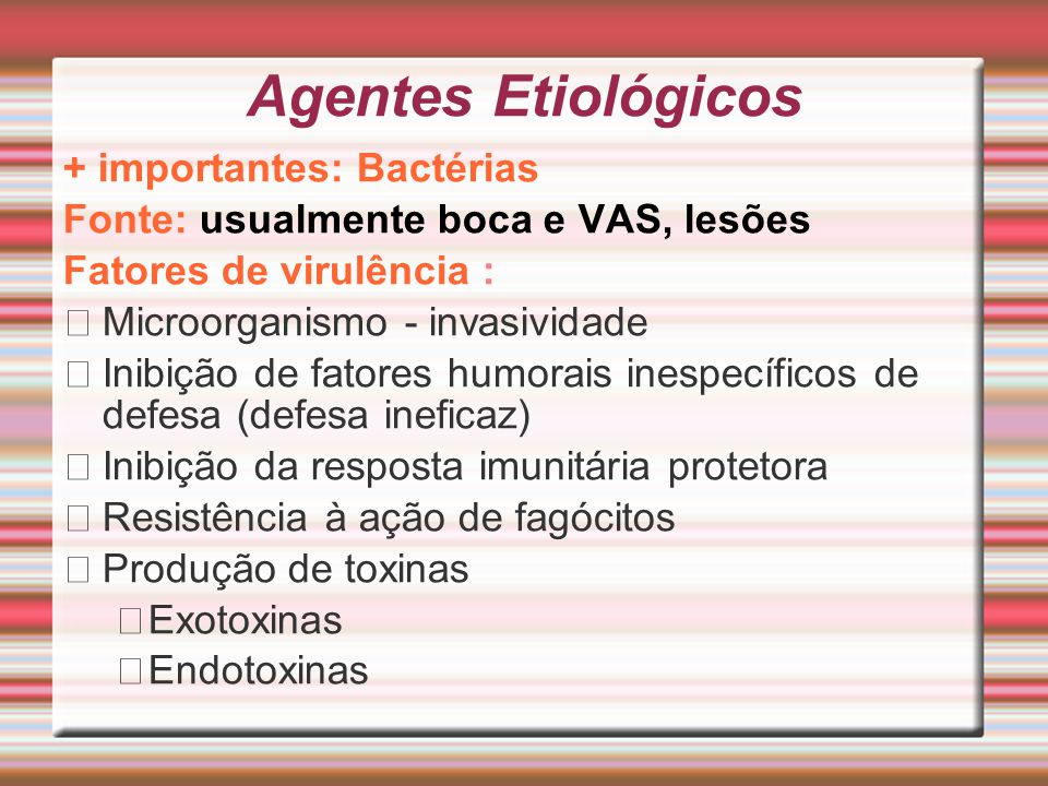 Agentes Etiológicos + importantes: Bactérias