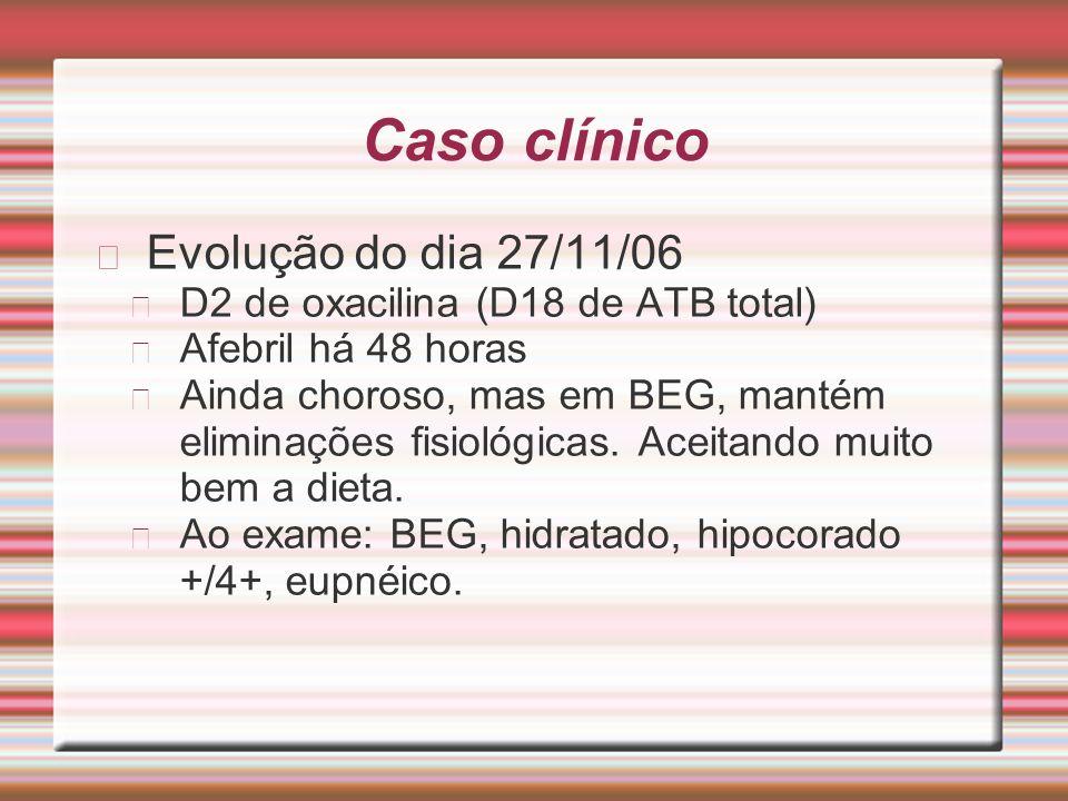 Caso clínico Evolução do dia 27/11/06