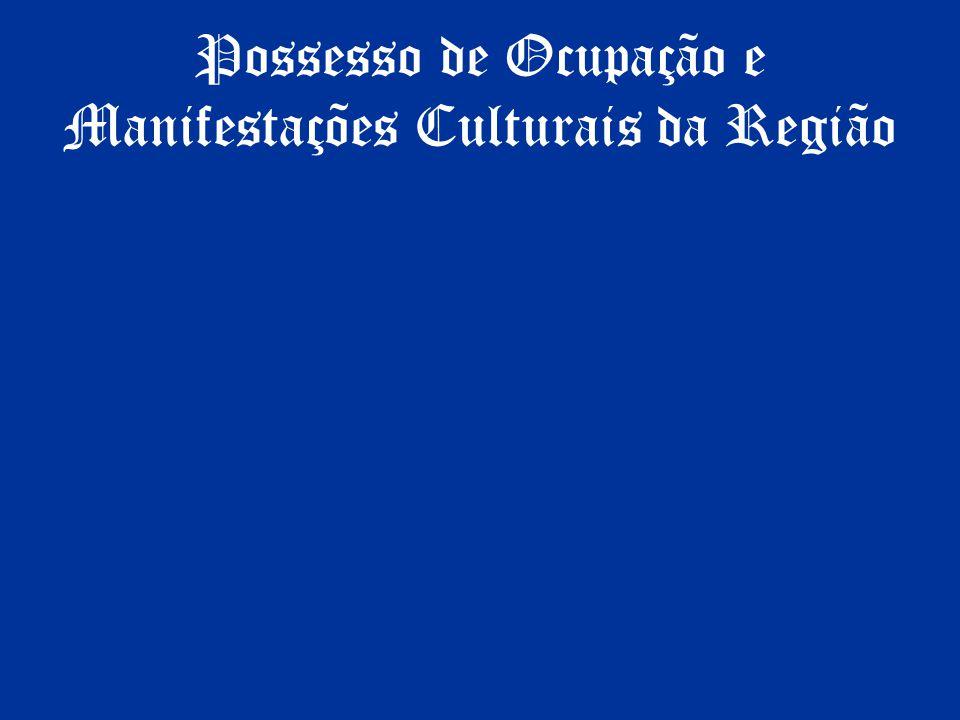 Possesso de Ocupação e Manifestações Culturais da Região