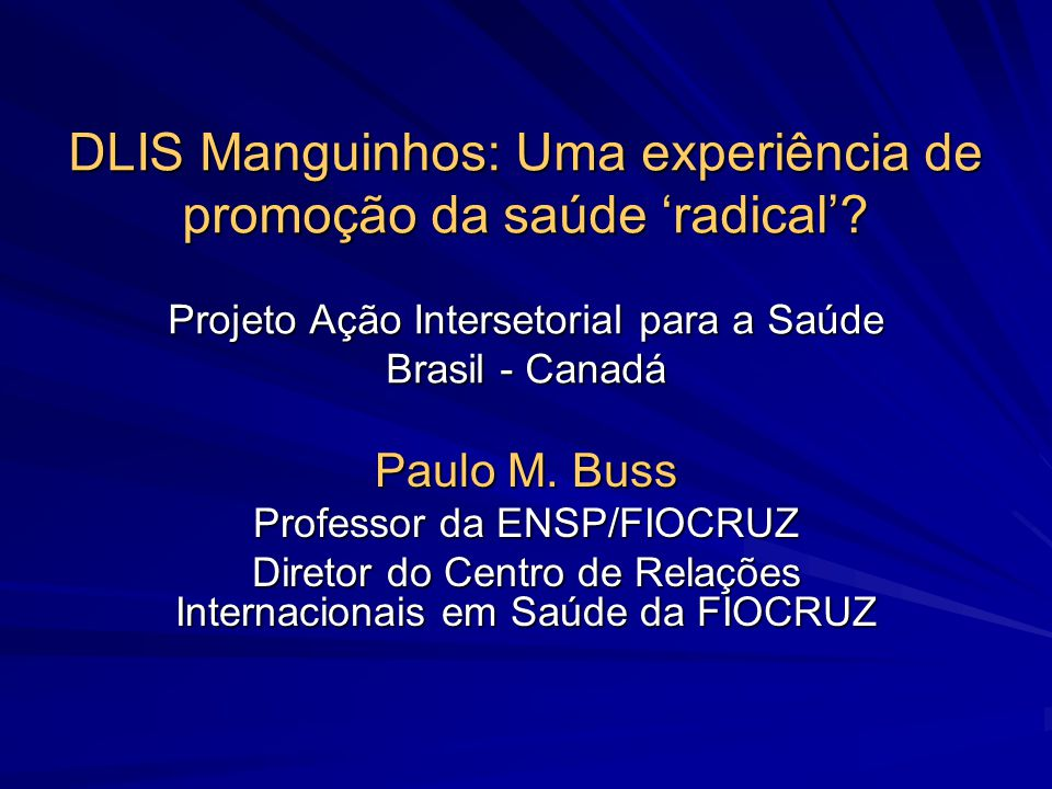 DLIS Manguinhos: Uma experiência de promoção da saúde 'radical'