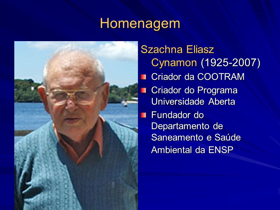 Homenagem Szachna Eliasz Cynamon (1925-2007) Criador da COOTRAM