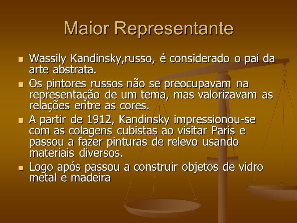 Maior Representante Wassily Kandinsky,russo, é considerado o pai da arte abstrata.