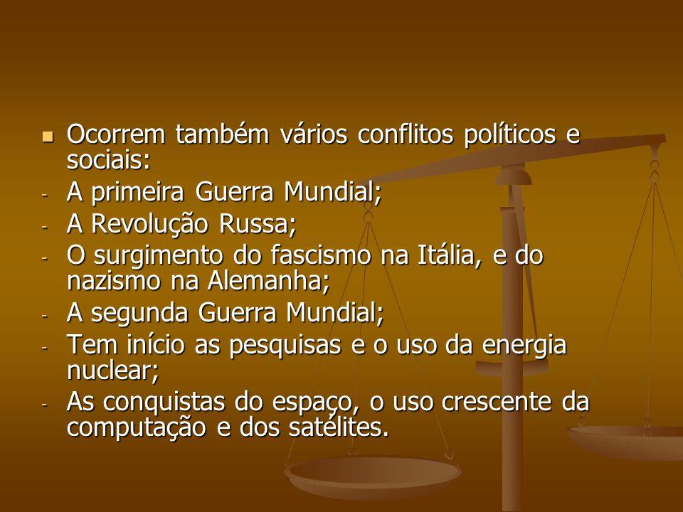 Ocorrem também vários conflitos políticos e sociais:
