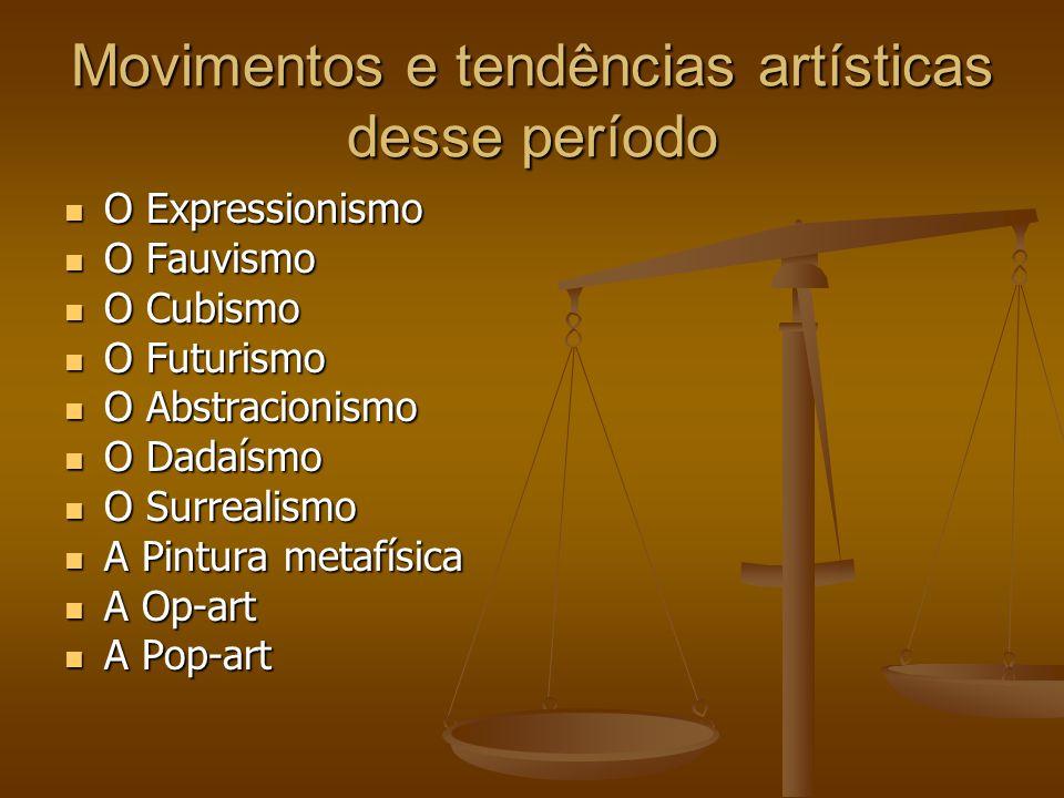 Movimentos e tendências artísticas desse período