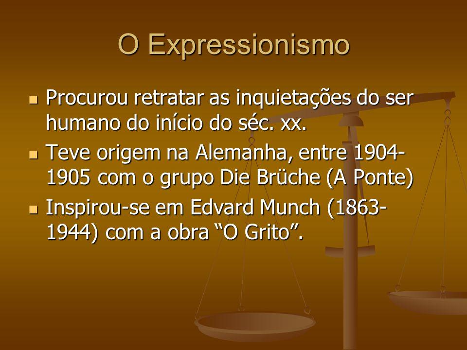 O Expressionismo Procurou retratar as inquietações do ser humano do início do séc. xx.
