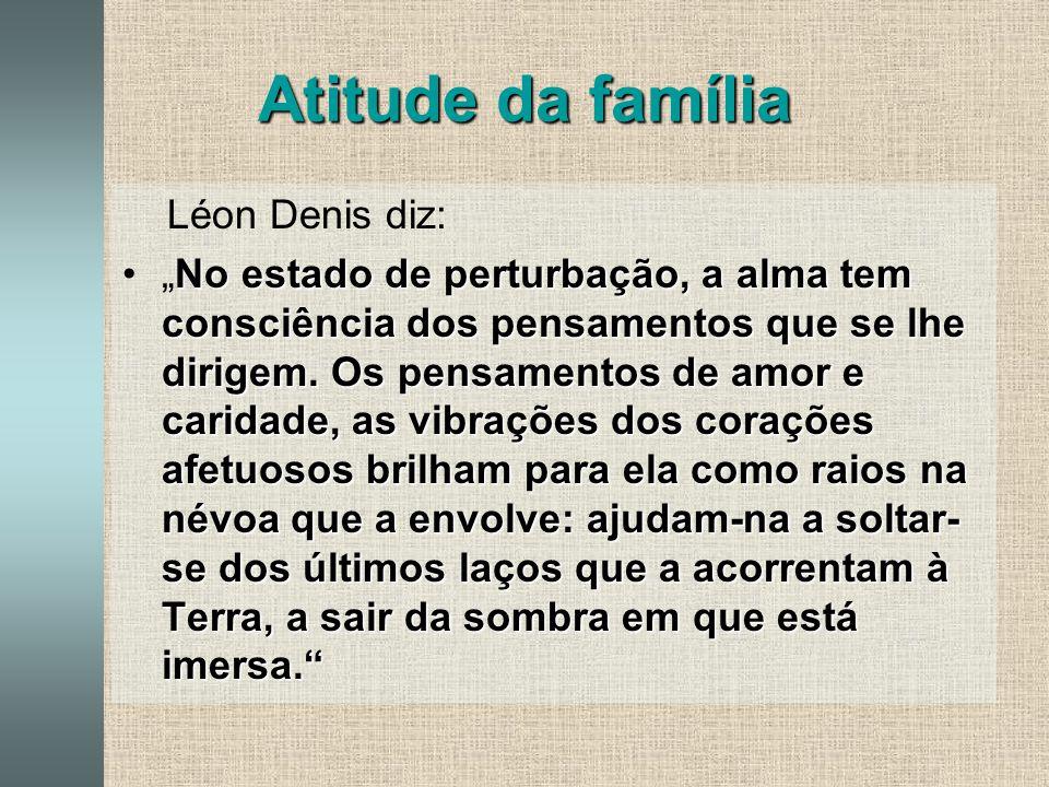Atitude da família Léon Denis diz: