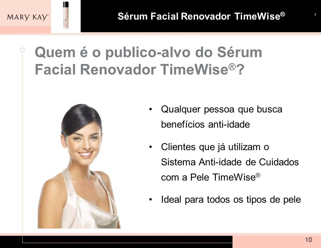 Quem é o publico-alvo do Sérum Facial Renovador TimeWise®