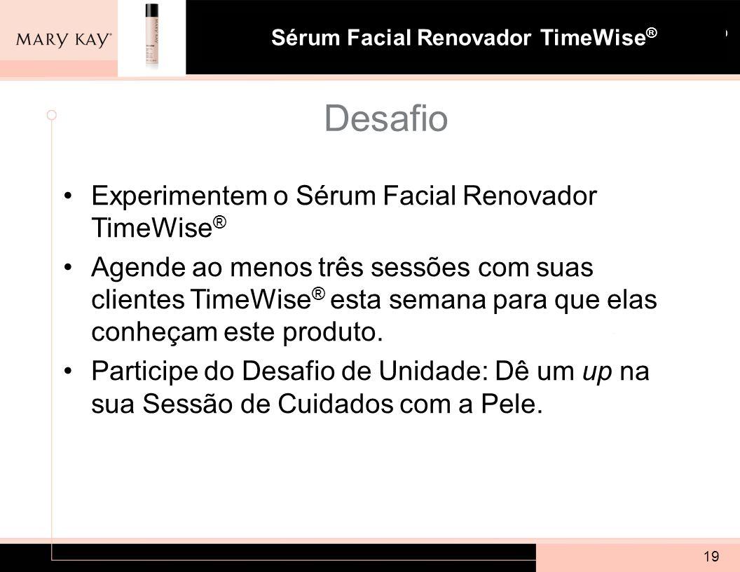 Desafio Experimentem o Sérum Facial Renovador TimeWise®