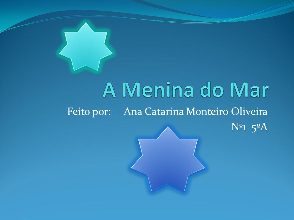 Feito por: Ana Catarina Monteiro Oliveira Nº1 5ºA