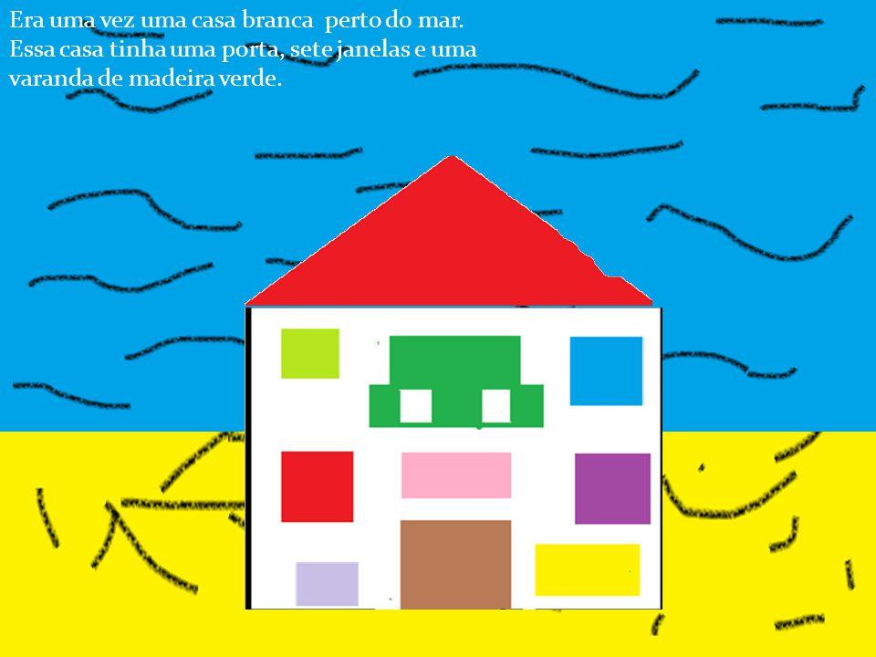 Era uma vez uma casa branca perto do mar