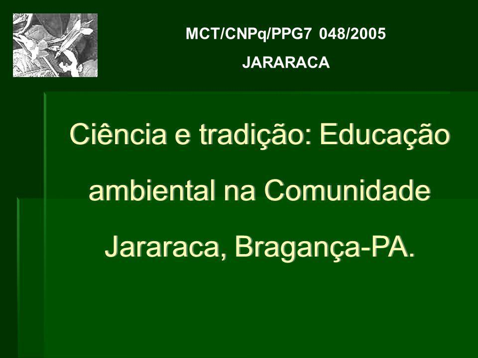 MCT/CNPq/PPG7 048/2005 JARARACA.