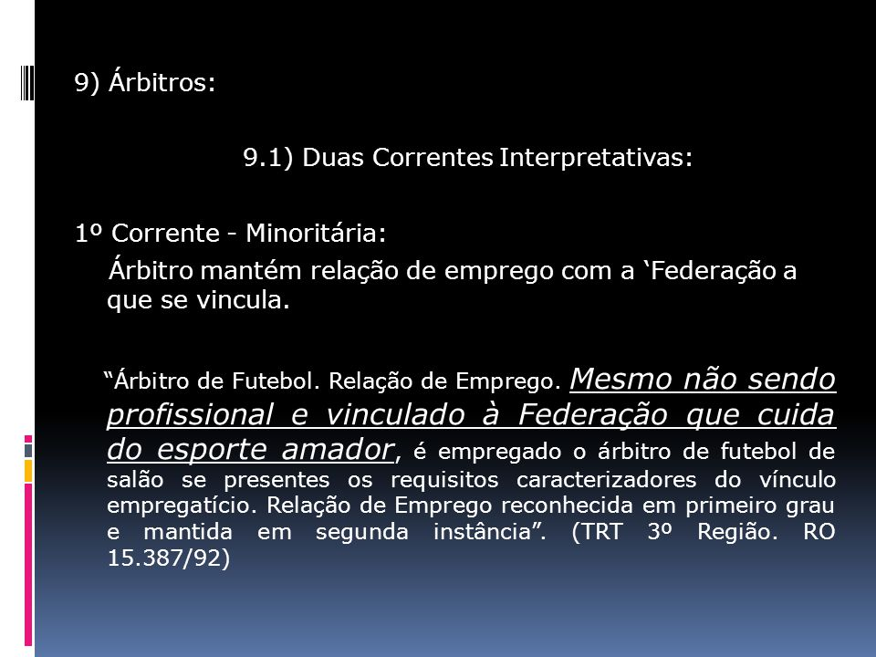 9.1) Duas Correntes Interpretativas: