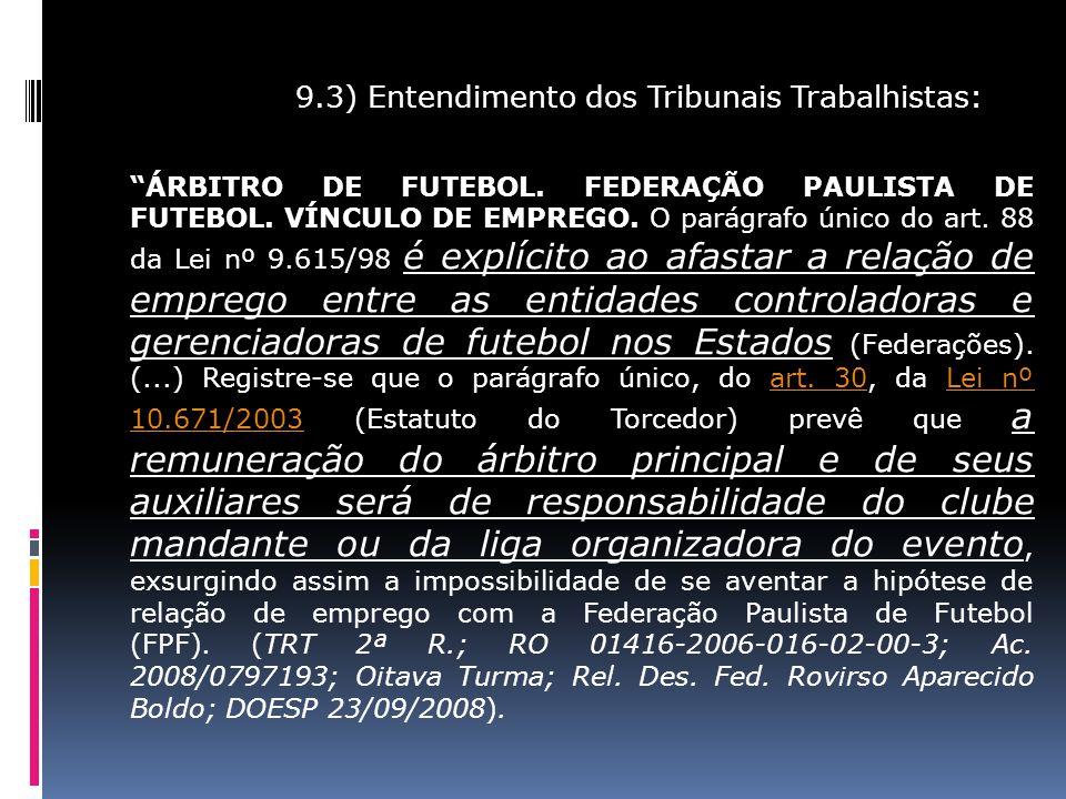 9. 3) Entendimento dos Tribunais Trabalhistas: ÁRBITRO DE FUTEBOL