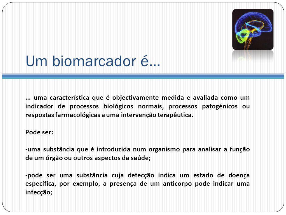Um biomarcador é…