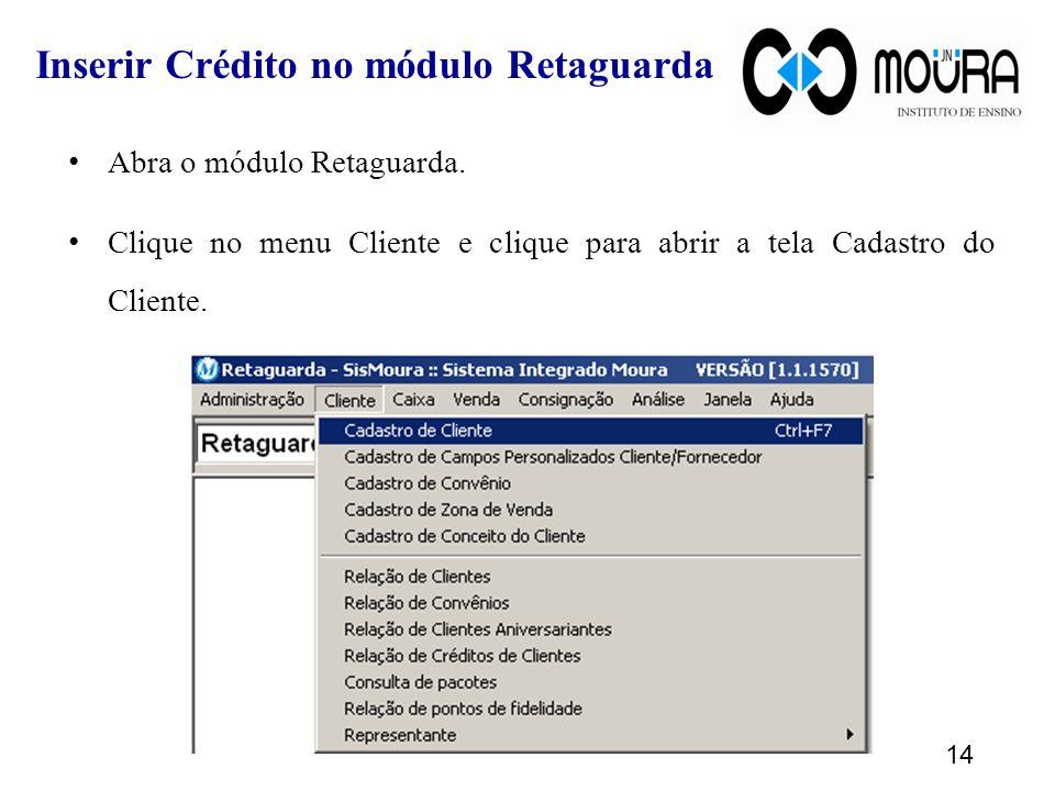 Inserir Crédito no módulo Retaguarda
