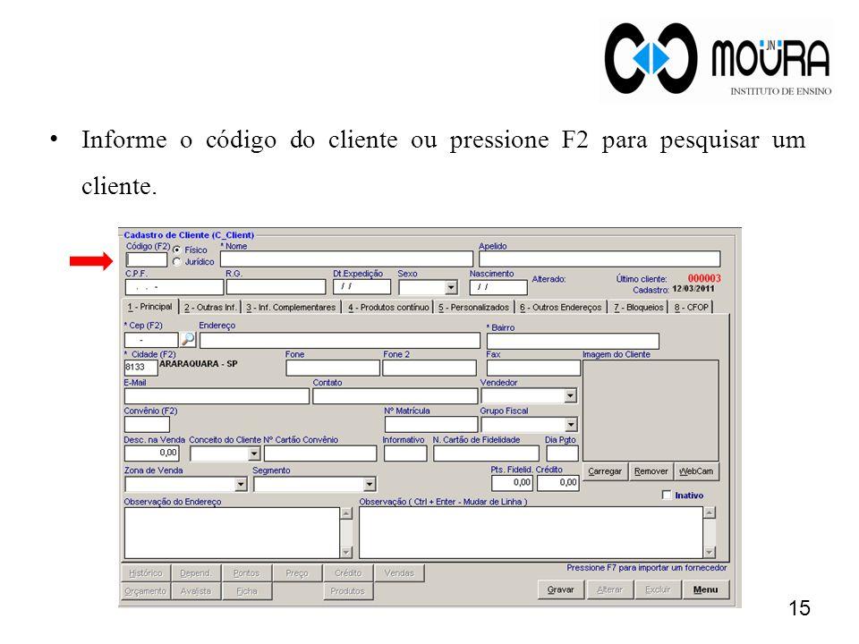 Informe o código do cliente ou pressione F2 para pesquisar um cliente.