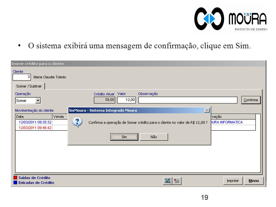O sistema exibirá uma mensagem de confirmação, clique em Sim.