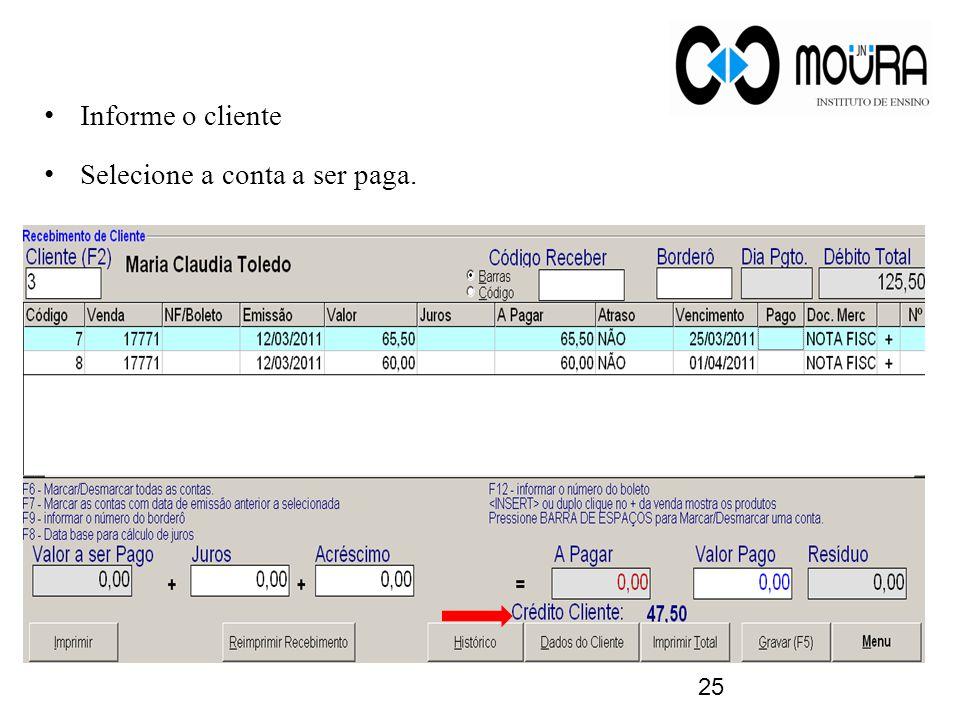 Informe o cliente Selecione a conta a ser paga.