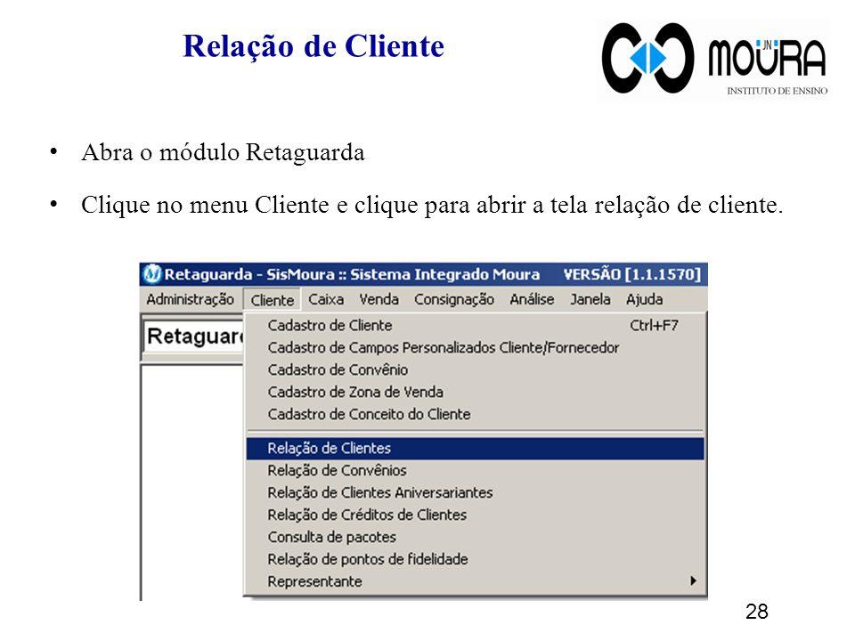 Relação de Cliente Abra o módulo Retaguarda