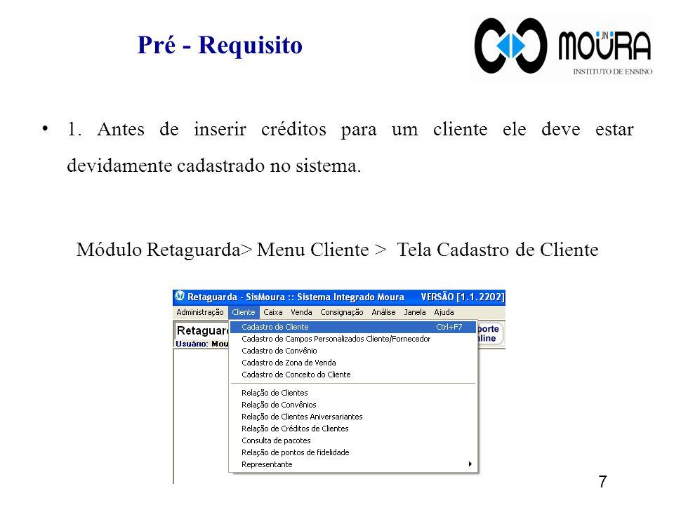 Módulo Retaguarda> Menu Cliente > Tela Cadastro de Cliente