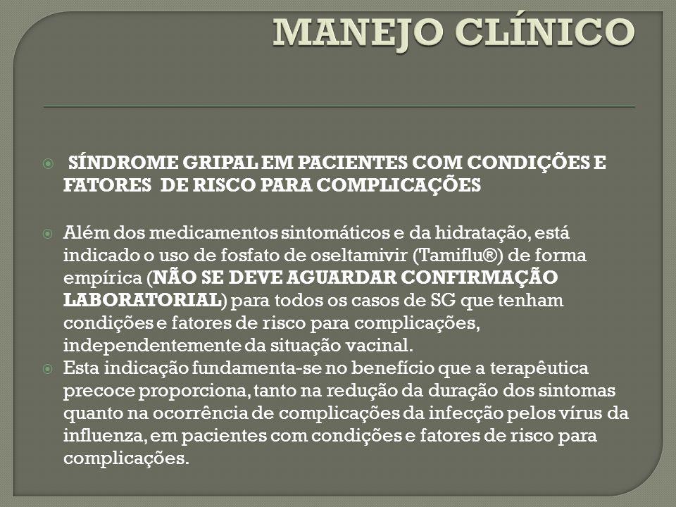 MANEJO CLÍNICO SÍNDROME GRIPAL EM PACIENTES COM CONDIÇÕES E FATORES DE RISCO PARA COMPLICAÇÕES.
