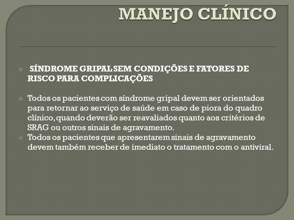 MANEJO CLÍNICO SÍNDROME GRIPAL SEM CONDIÇÕES E FATORES DE RISCO PARA COMPLICAÇÕES.