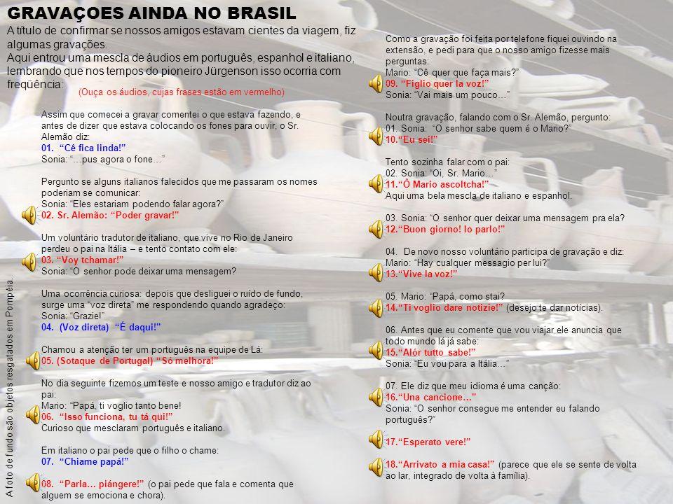 GRAVAÇOES AINDA NO BRASIL