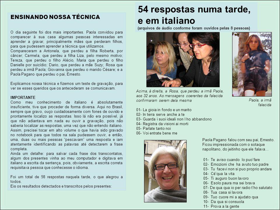 54 respostas numa tarde, e em italiano ENSINANDO NOSSA TÉCNICA