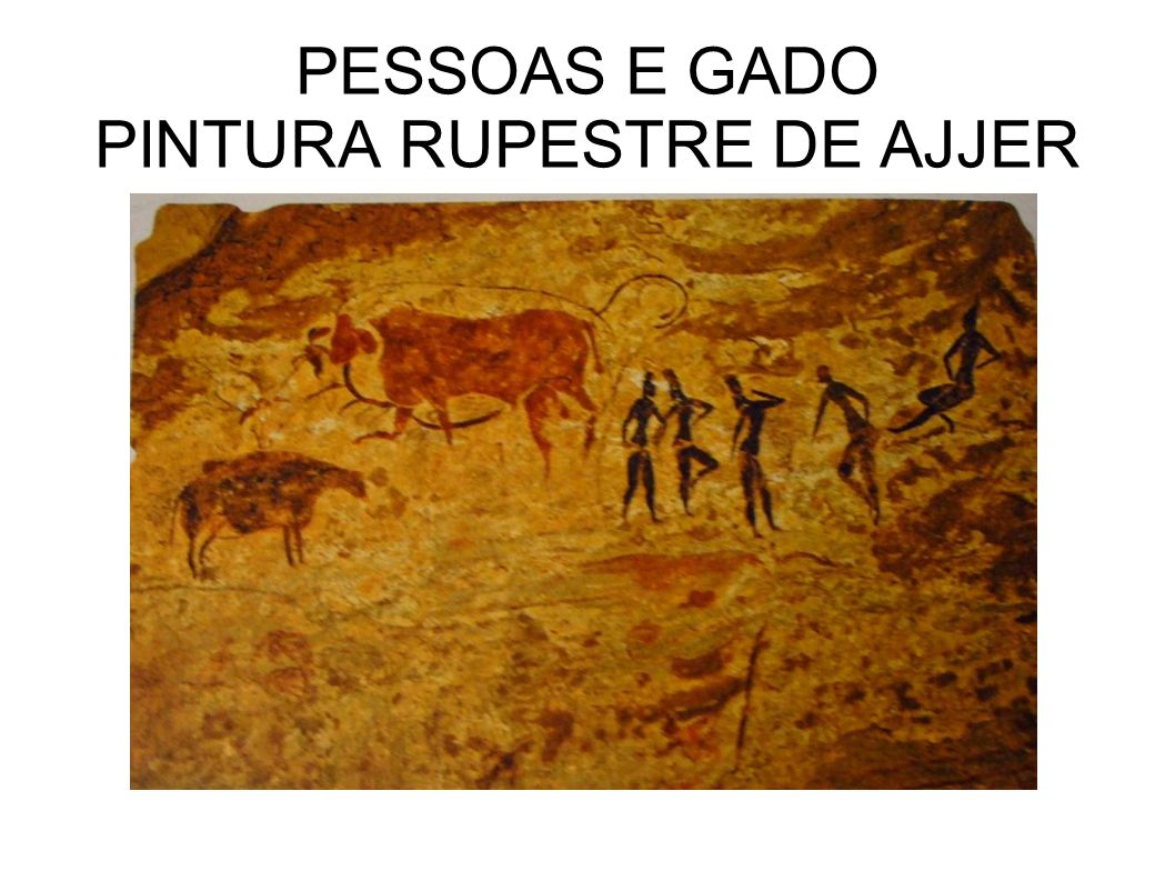 PESSOAS E GADO PINTURA RUPESTRE DE AJJER