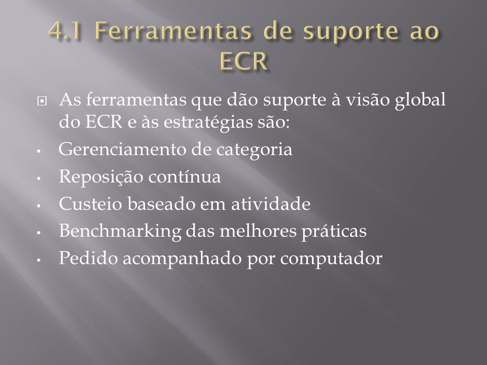 4.1 Ferramentas de suporte ao ECR