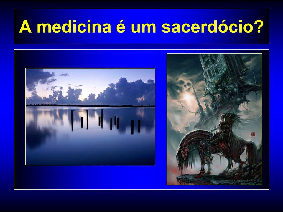 A medicina é um sacerdócio
