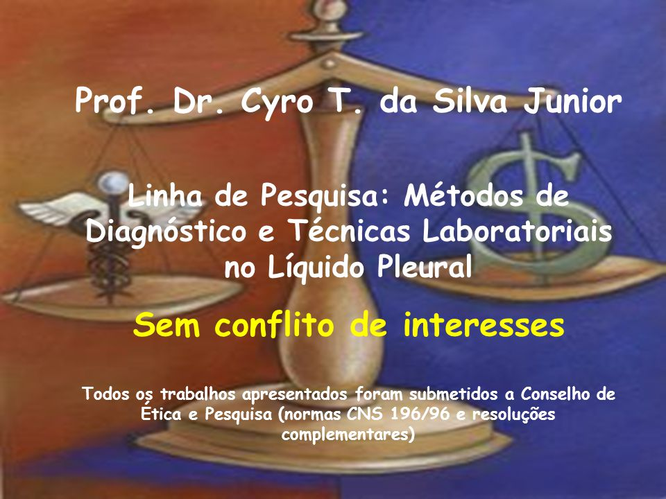Prof. Dr. Cyro T. da Silva Junior Sem conflito de interesses