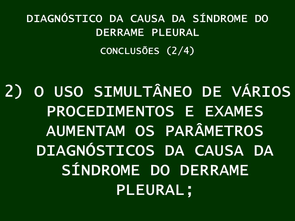 DIAGNÓSTICO DA CAUSA DA SÍNDROME DO DERRAME PLEURAL
