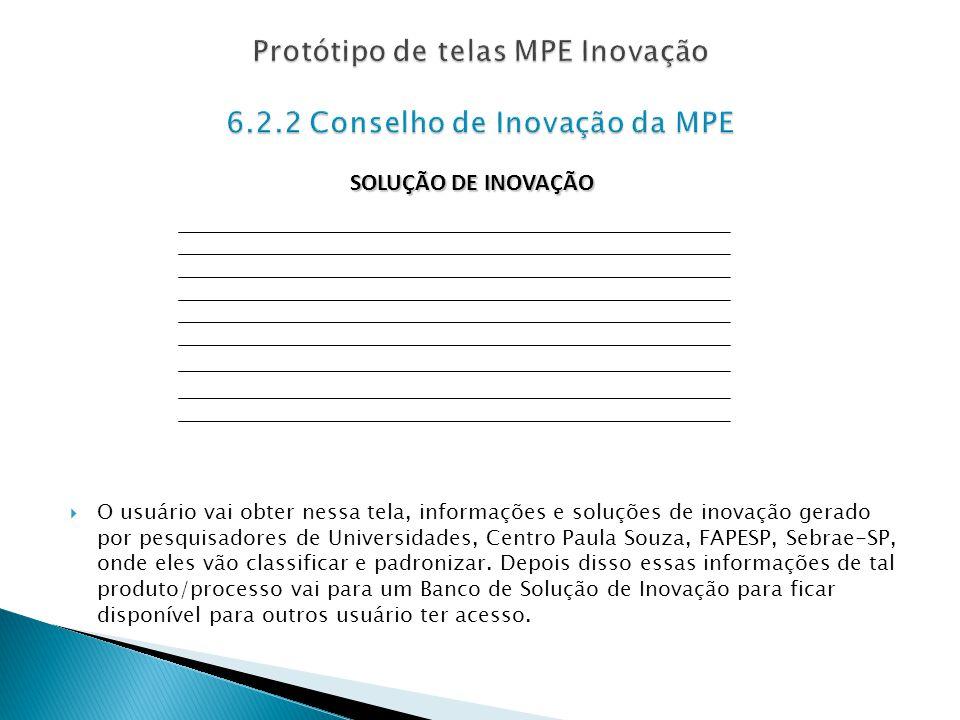 Protótipo de telas MPE Inovação 6.2.2 Conselho de Inovação da MPE