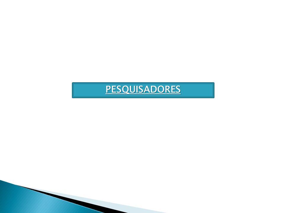 PESQUISADORES