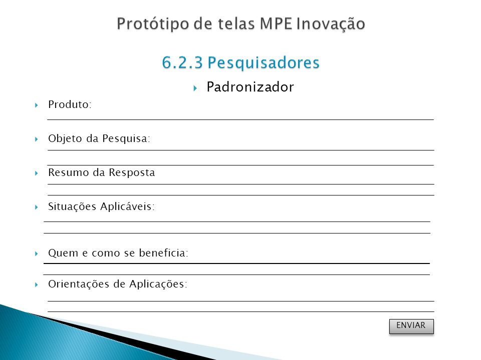Protótipo de telas MPE Inovação 6.2.3 Pesquisadores