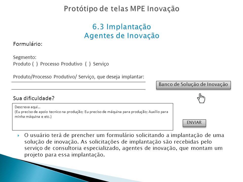 Protótipo de telas MPE Inovação 6.3 Implantação Agentes de Inovação