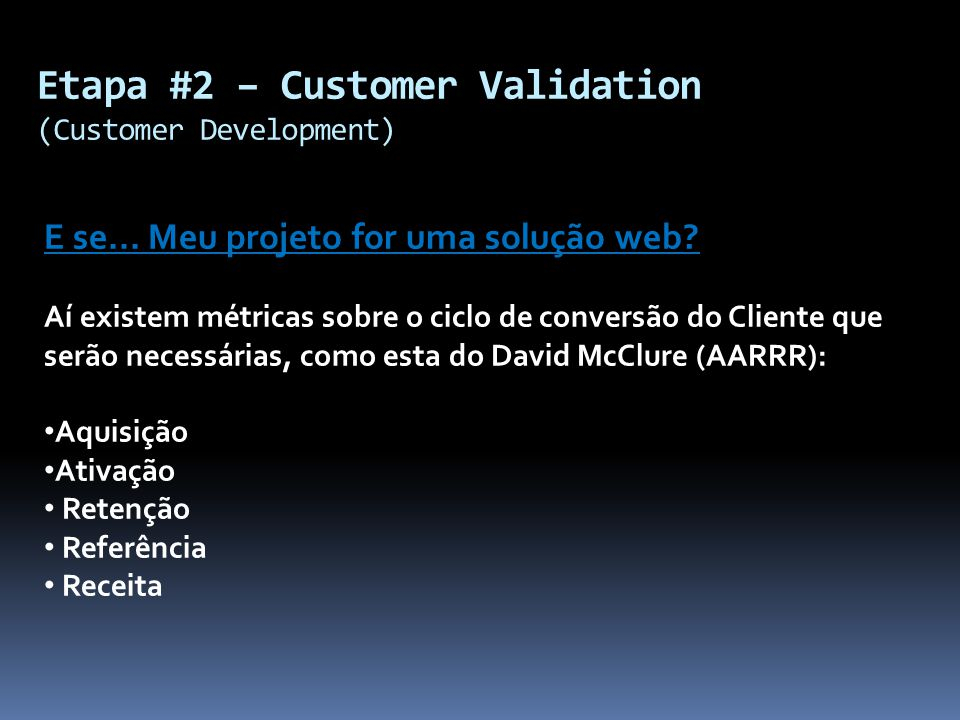 Etapa #2 – Customer Validation (Customer Development)