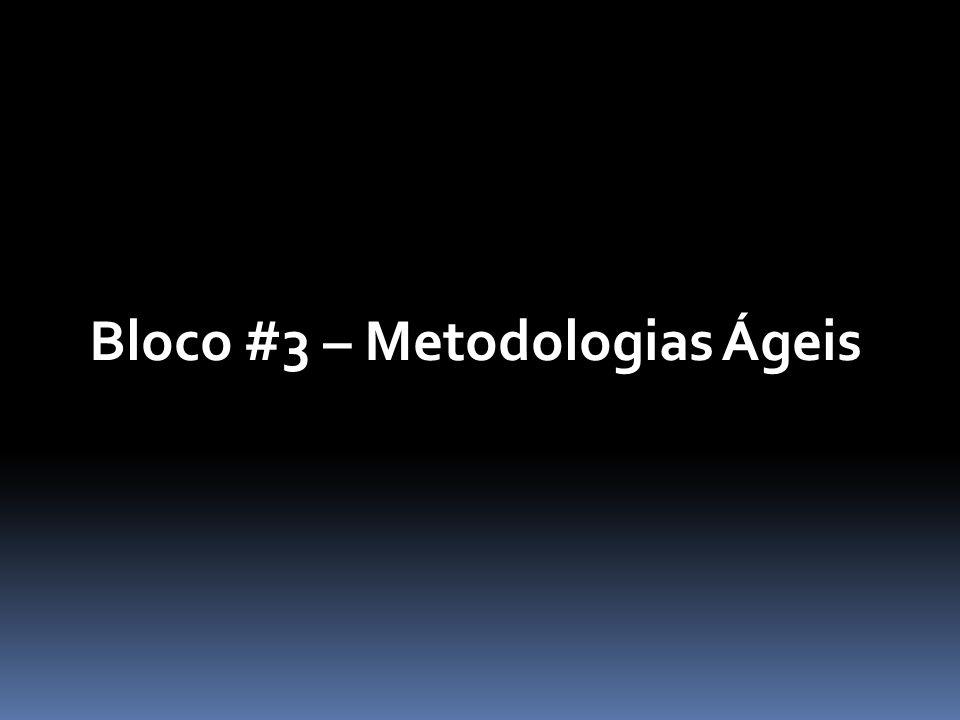 Bloco #3 – Metodologias Ágeis