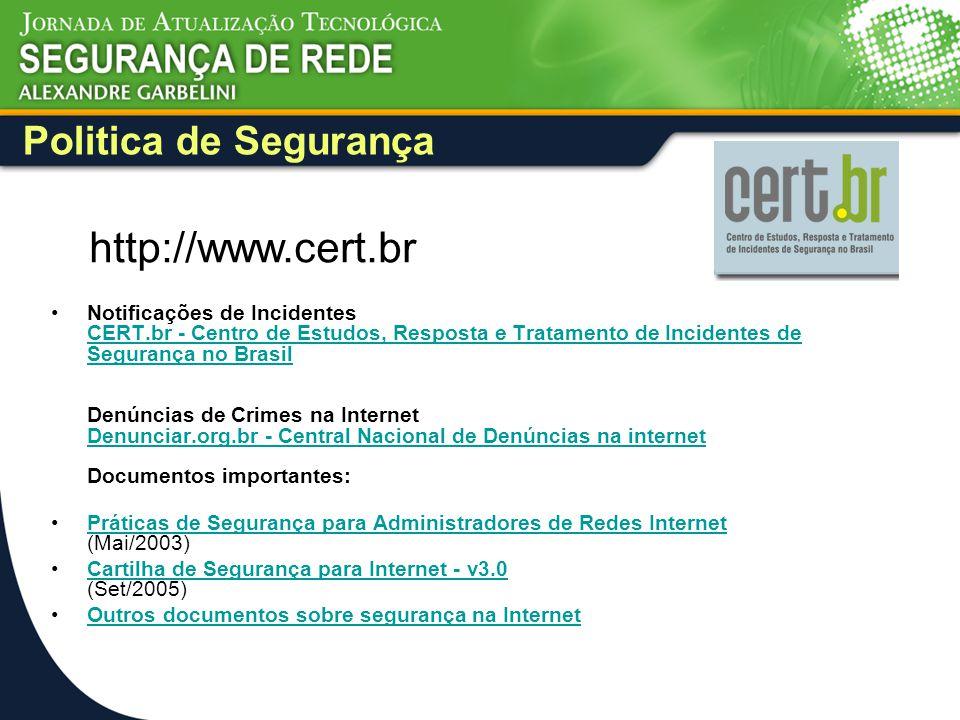 http://www.cert.br Politica de Segurança