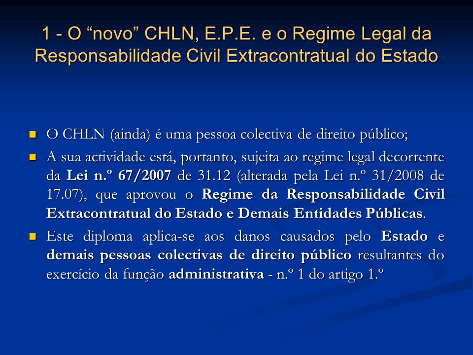 1 - O novo CHLN, E.P.E. e o Regime Legal da Responsabilidade Civil Extracontratual do Estado