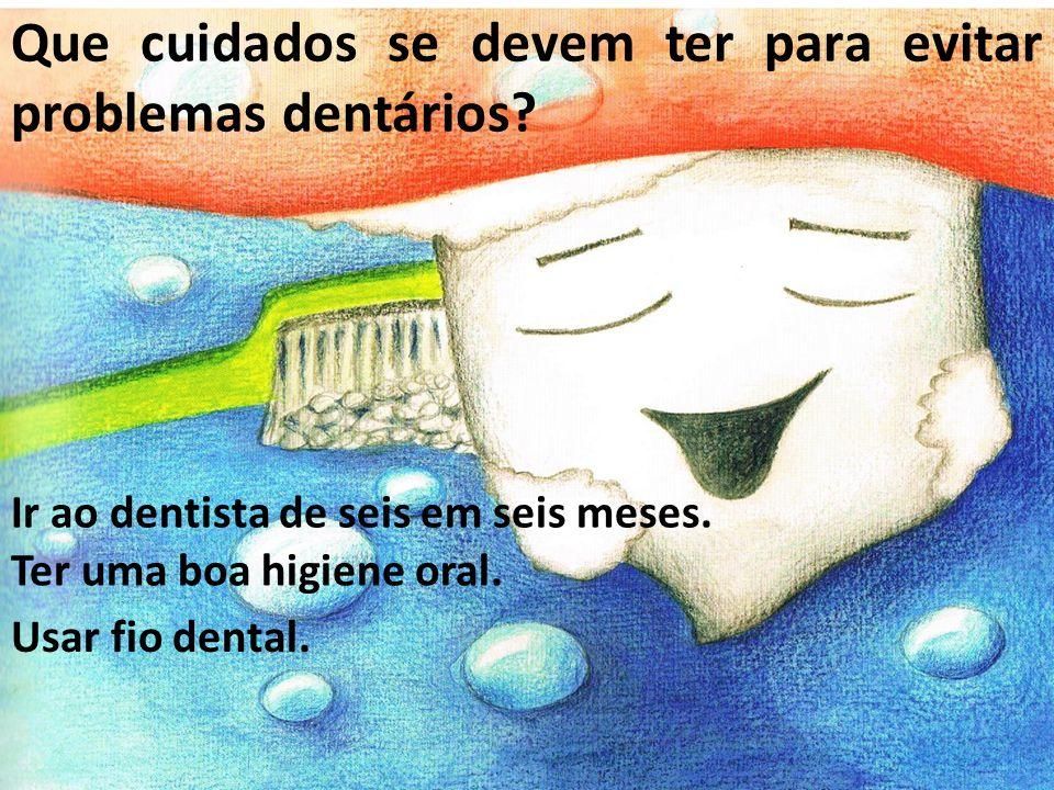 Que cuidados se devem ter para evitar problemas dentários