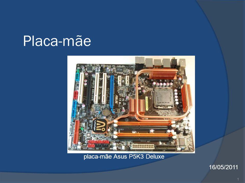 Placa-mãe placa-mãe Asus P5K3 Deluxe 16/05/2011 1