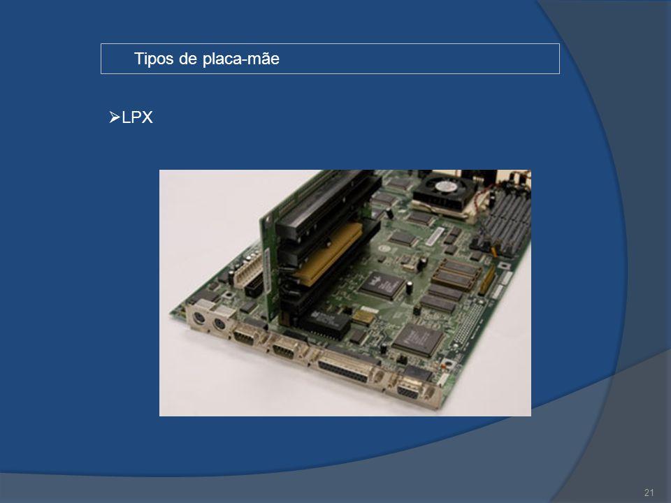 Tipos de placa-mãe LPX 21