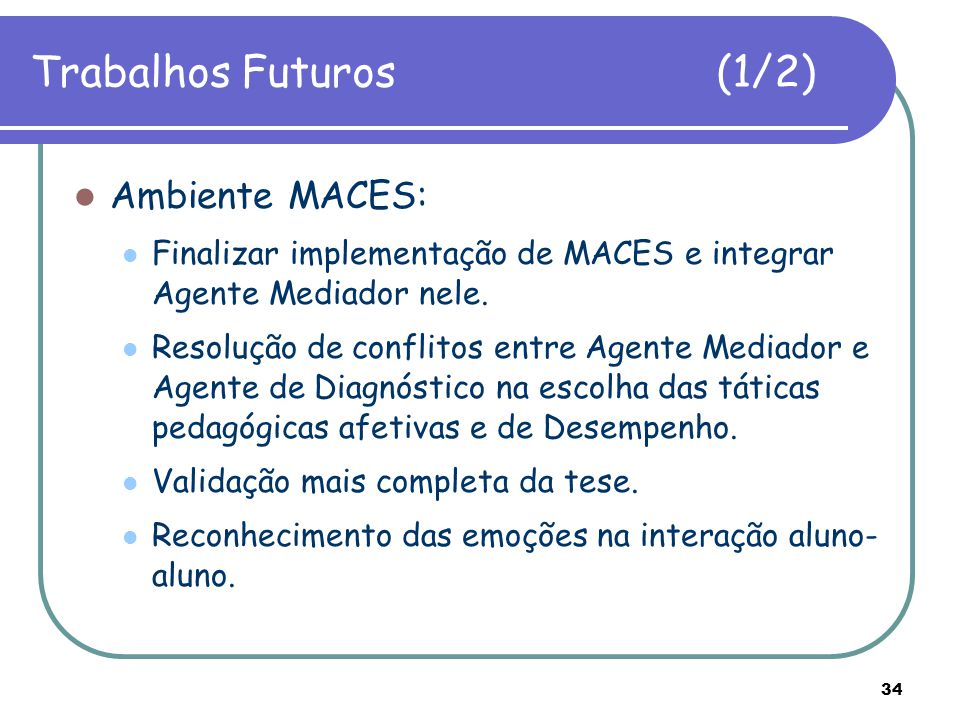 Trabalhos Futuros (1/2) Ambiente MACES: