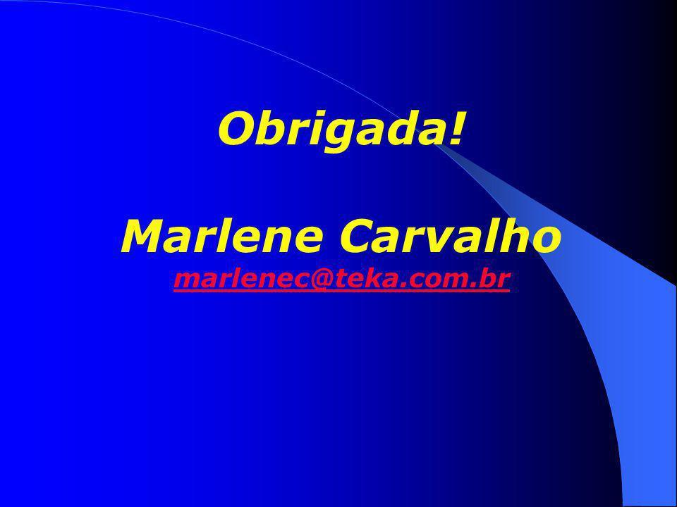 Obrigada! Marlene Carvalho