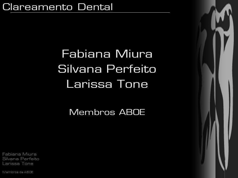 Fabiana Miura Silvana Perfeito Larissa Tone Membros ABOE