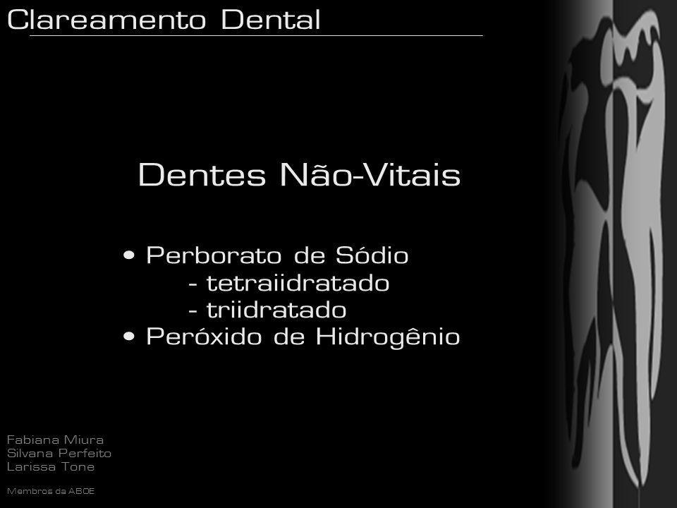 Dentes Não-Vitais Perborato de Sódio - tetraiidratado - triidratado