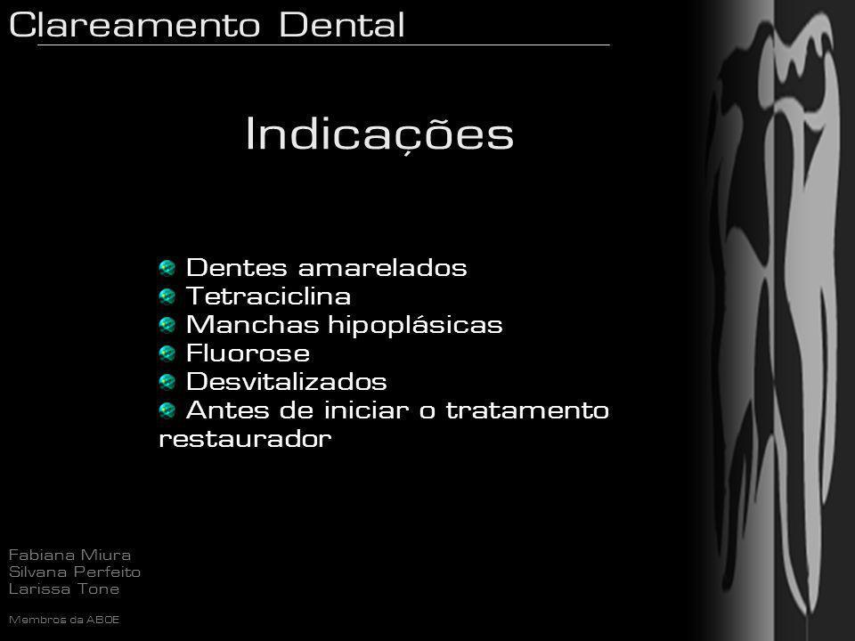 Indicações Dentes amarelados Tetraciclina Manchas hipoplásicas