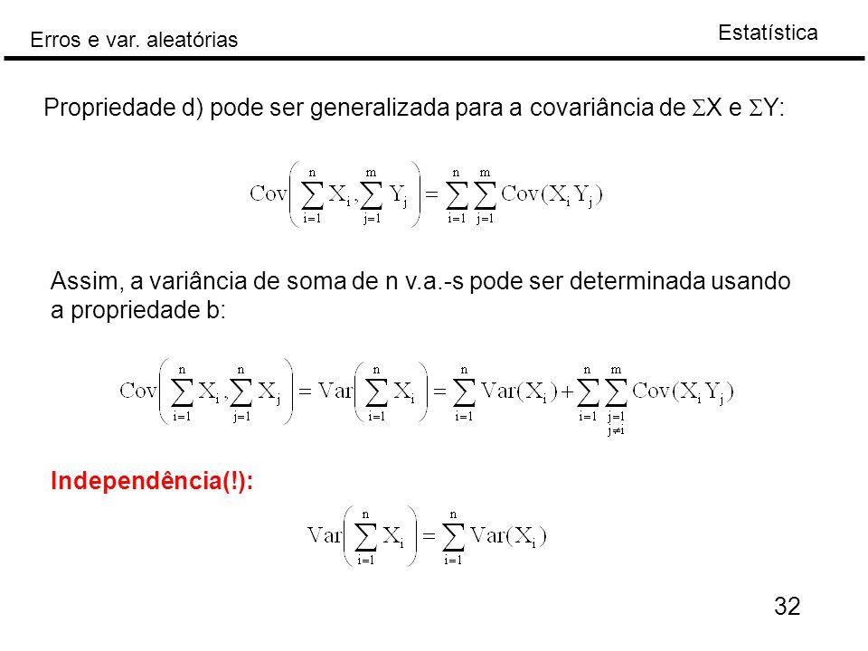 Propriedade d) pode ser generalizada para a covariância de SX e SY:
